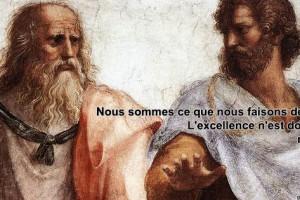 L'excellence n'est donc une action mais une habitude. [Aristote]